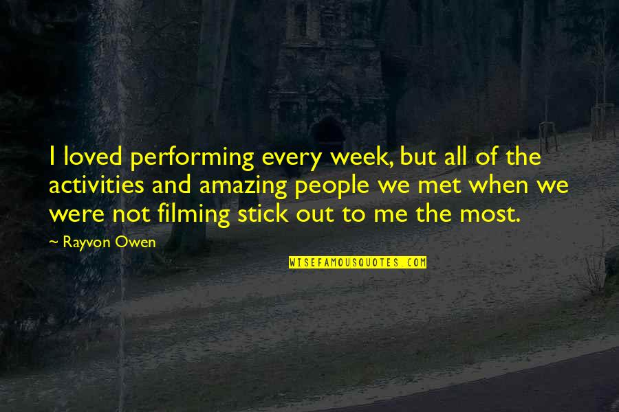 Fire Burning Love Quotes By Rayvon Owen: I loved performing every week, but all of