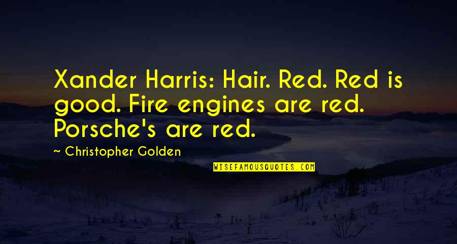 Fire Red Quotes By Christopher Golden: Xander Harris: Hair. Red. Red is good. Fire