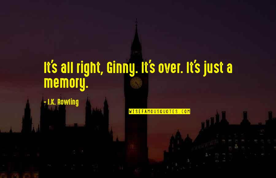 Firefly Music Festival Quotes By J.K. Rowling: It's all right, Ginny. It's over. It's just