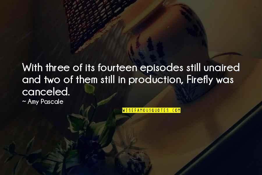Firefly's Quotes By Amy Pascale: With three of its fourteen episodes still unaired