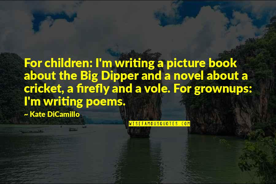 Firefly's Quotes By Kate DiCamillo: For children: I'm writing a picture book about