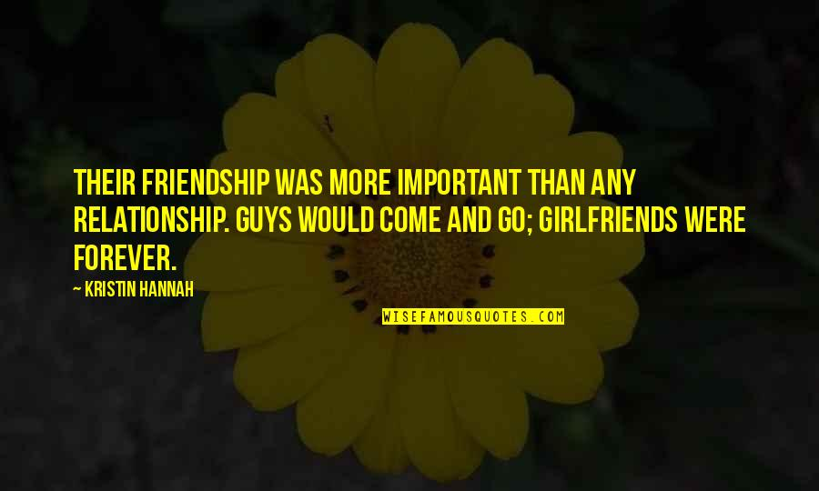 Firefly's Quotes By Kristin Hannah: Their friendship was more important than any relationship.
