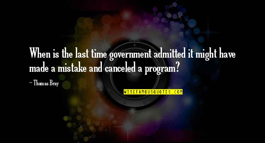 Fireworks And Friends Quotes By Thomas Bray: When is the last time government admitted it
