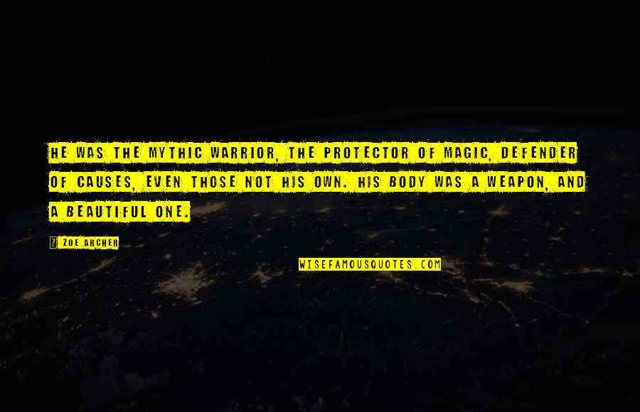 Fireworks And Friends Quotes By Zoe Archer: He was the mythic Warrior, the protector of