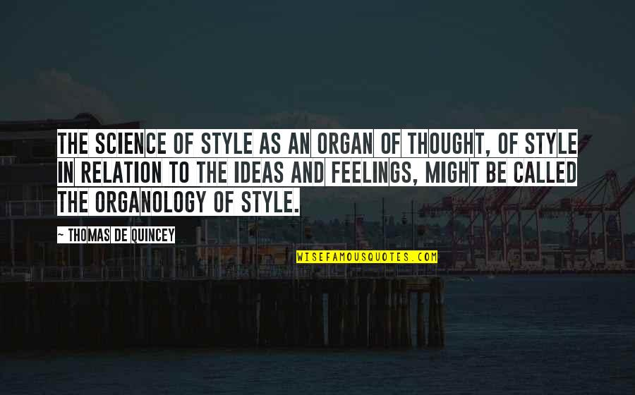 Fireworks Over Toccoa Quotes By Thomas De Quincey: The science of style as an organ of