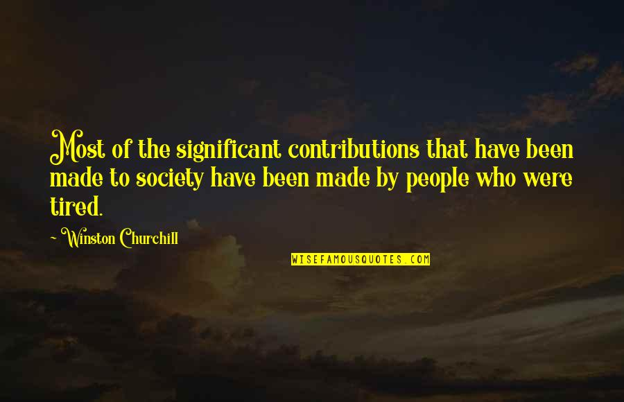 Fireworks Over Toccoa Quotes By Winston Churchill: Most of the significant contributions that have been