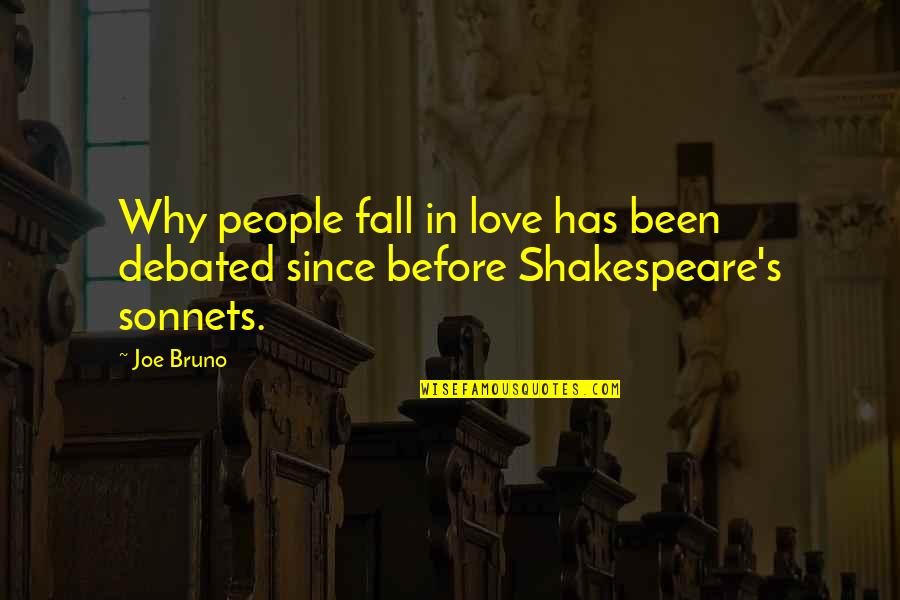 First Born Boy Quotes By Joe Bruno: Why people fall in love has been debated