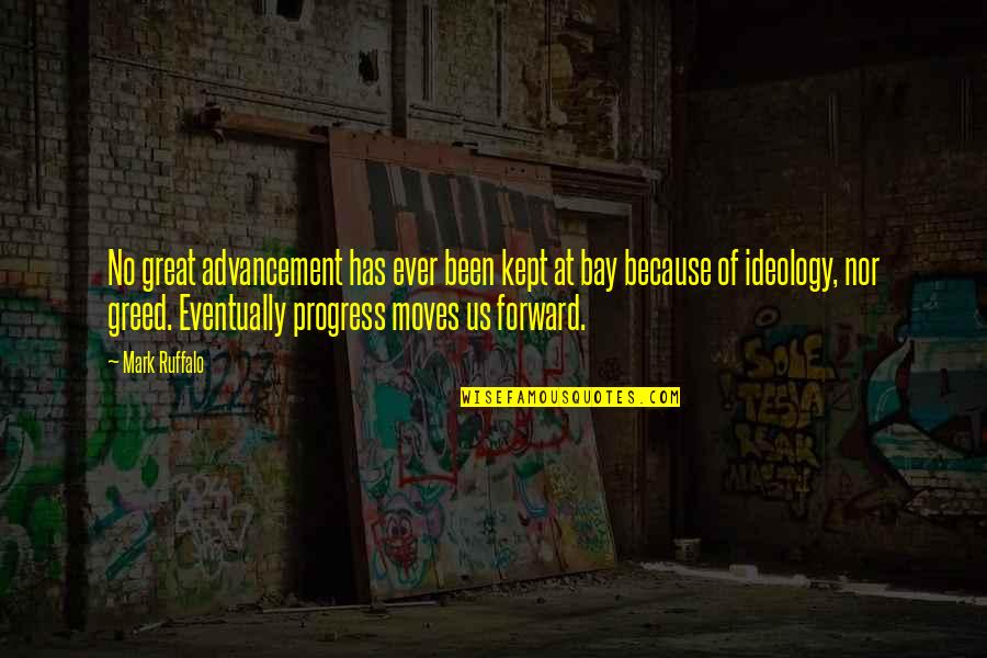 First Born Boy Quotes By Mark Ruffalo: No great advancement has ever been kept at
