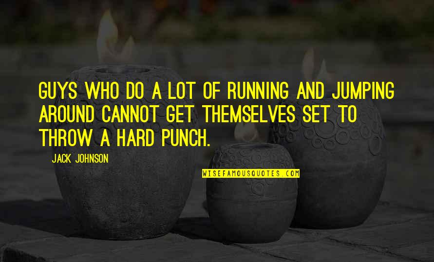 First Day Back Quotes By Jack Johnson: Guys who do a lot of running and