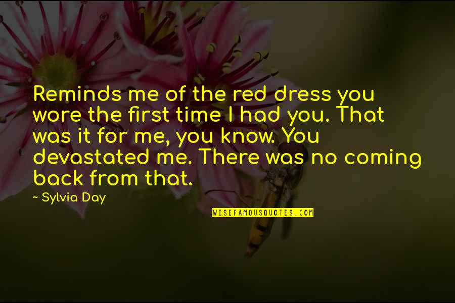 First Day Back Quotes By Sylvia Day: Reminds me of the red dress you wore