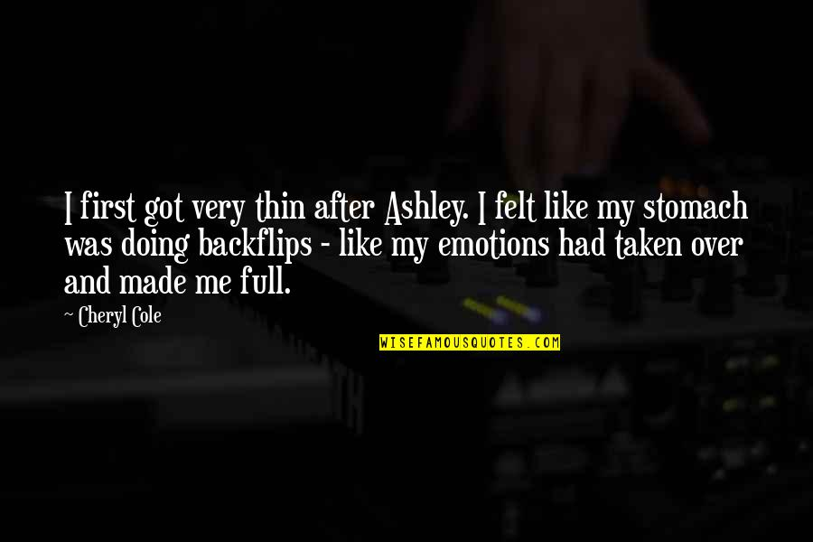 First Heartbreak Quotes By Cheryl Cole: I first got very thin after Ashley. I