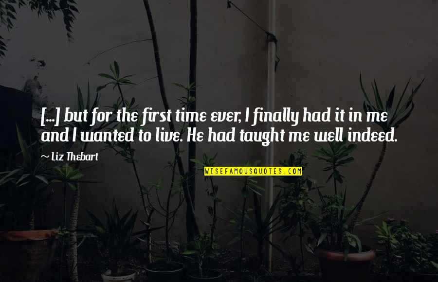 First Heartbreak Quotes By Liz Thebart: [...] but for the first time ever, I