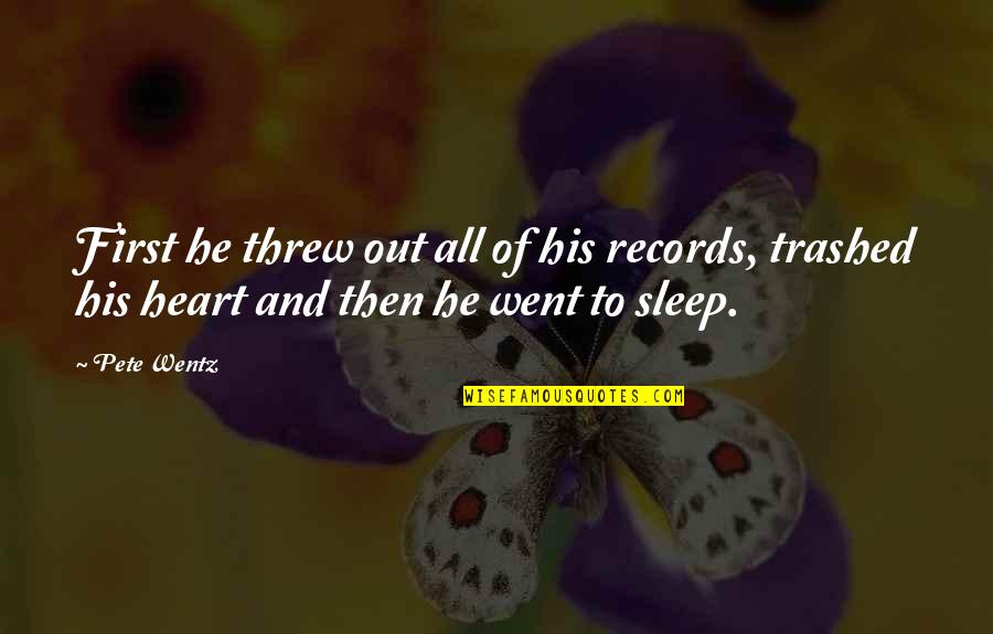 First Heartbreak Quotes By Pete Wentz: First he threw out all of his records,