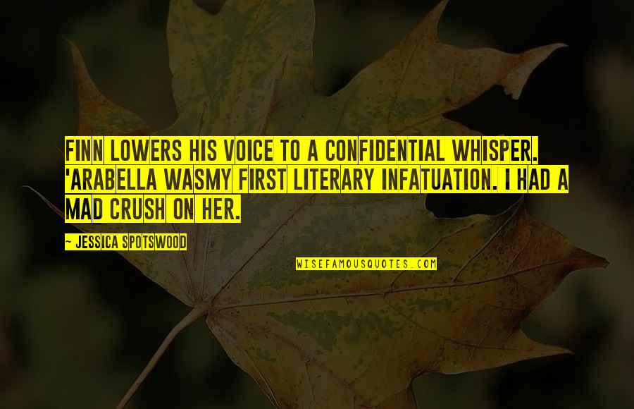 First Infatuation Quotes By Jessica Spotswood: Finn lowers his voice to a confidential whisper.