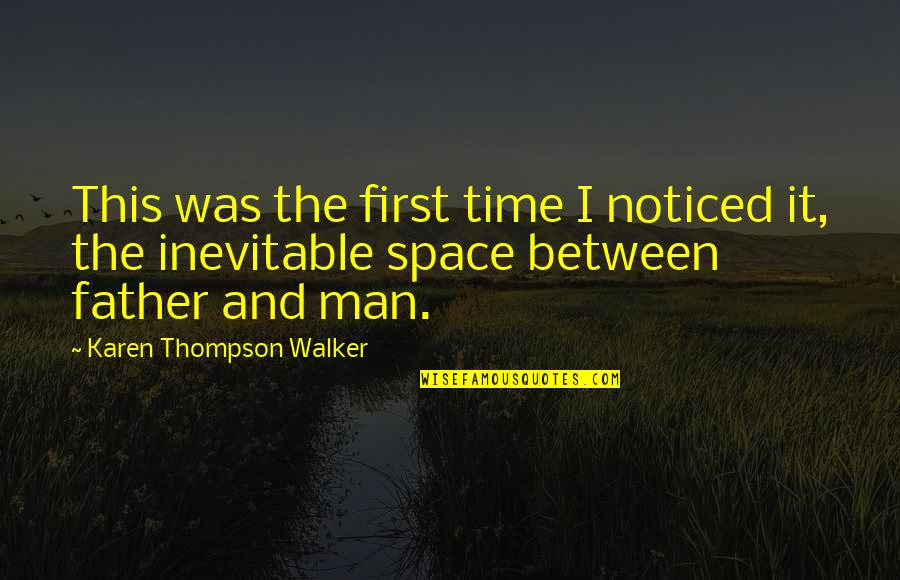 First Man In Space Quotes By Karen Thompson Walker: This was the first time I noticed it,