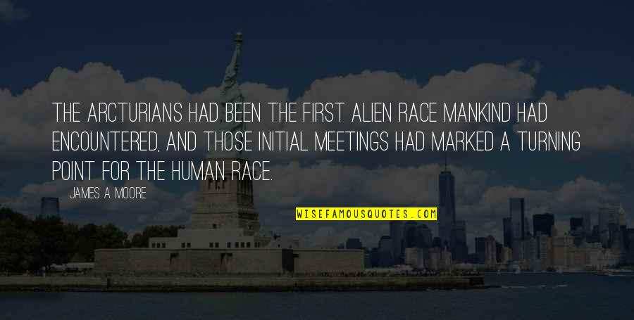 First Meetings Quotes By James A. Moore: The Arcturians had been the first alien race