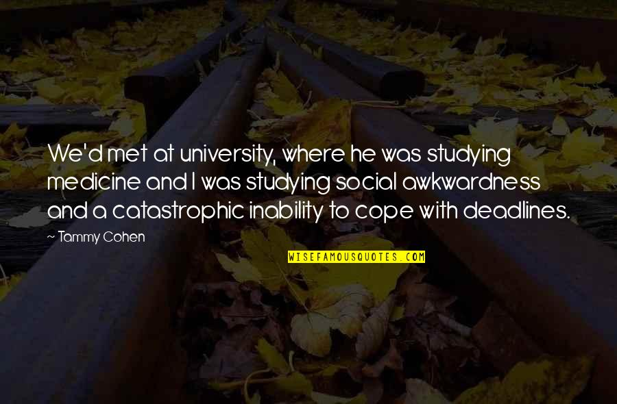 First Meetings Quotes By Tammy Cohen: We'd met at university, where he was studying
