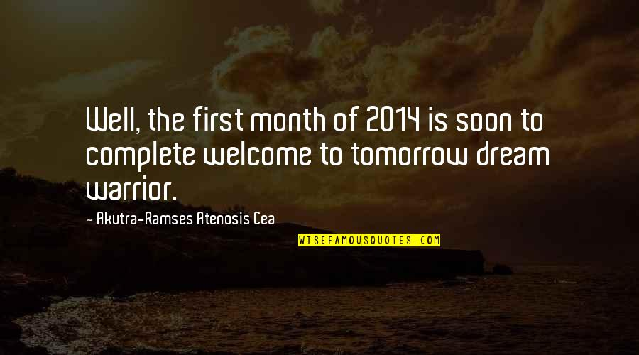 First Of The Month Quotes By Akutra-Ramses Atenosis Cea: Well, the first month of 2014 is soon