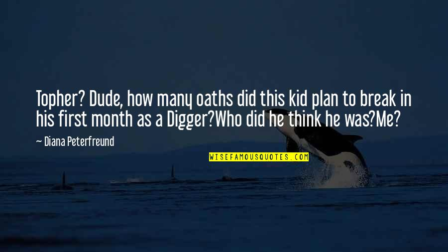 First Of The Month Quotes By Diana Peterfreund: Topher? Dude, how many oaths did this kid