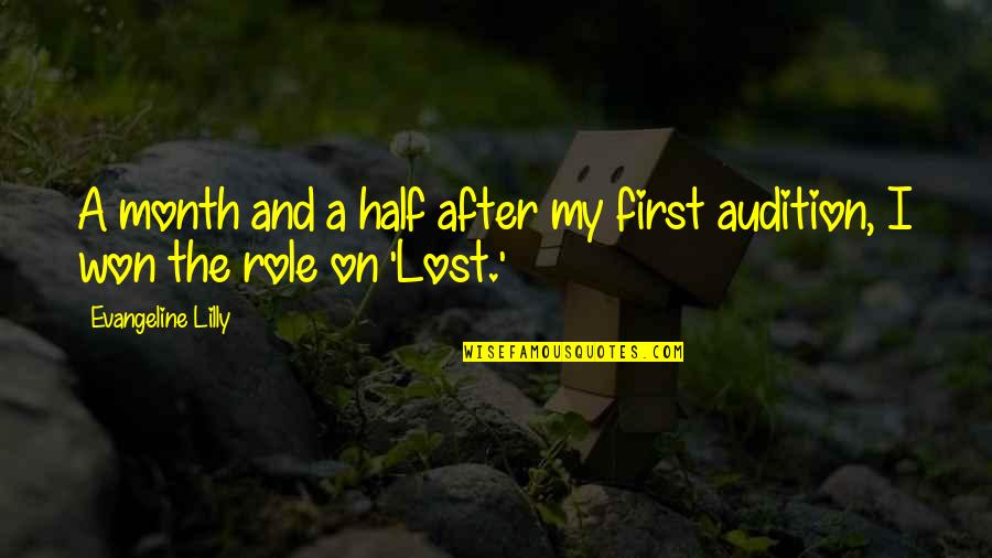 First Of The Month Quotes By Evangeline Lilly: A month and a half after my first