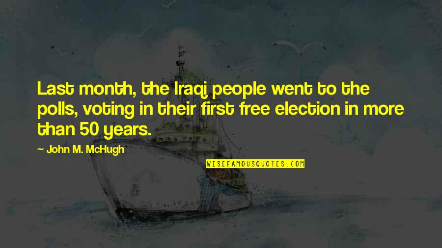 First Of The Month Quotes By John M. McHugh: Last month, the Iraqi people went to the