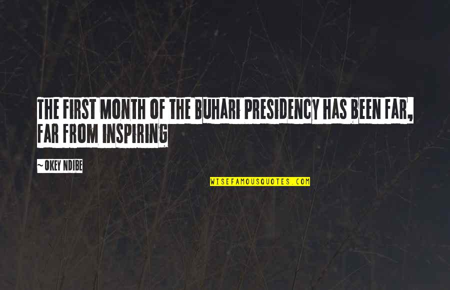 First Of The Month Quotes By Okey Ndibe: The First Month of the Buhari Presidency has