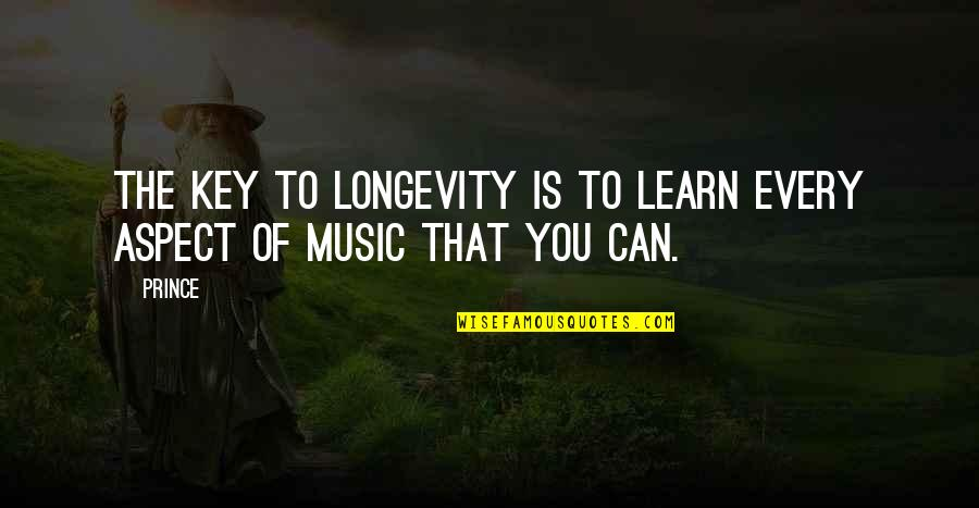 First Of The Month Quotes By Prince: The key to longevity is to learn every