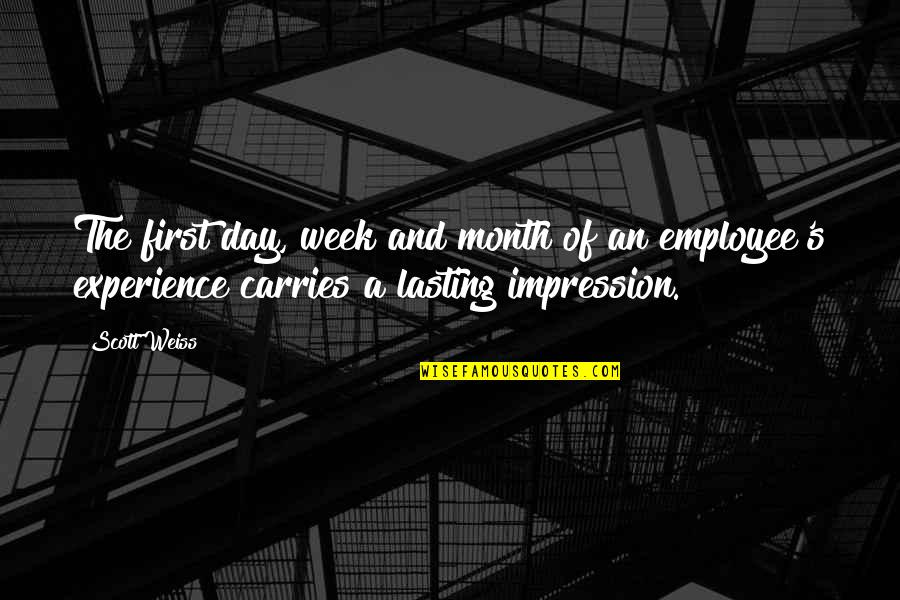 First Of The Month Quotes By Scott Weiss: The first day, week and month of an