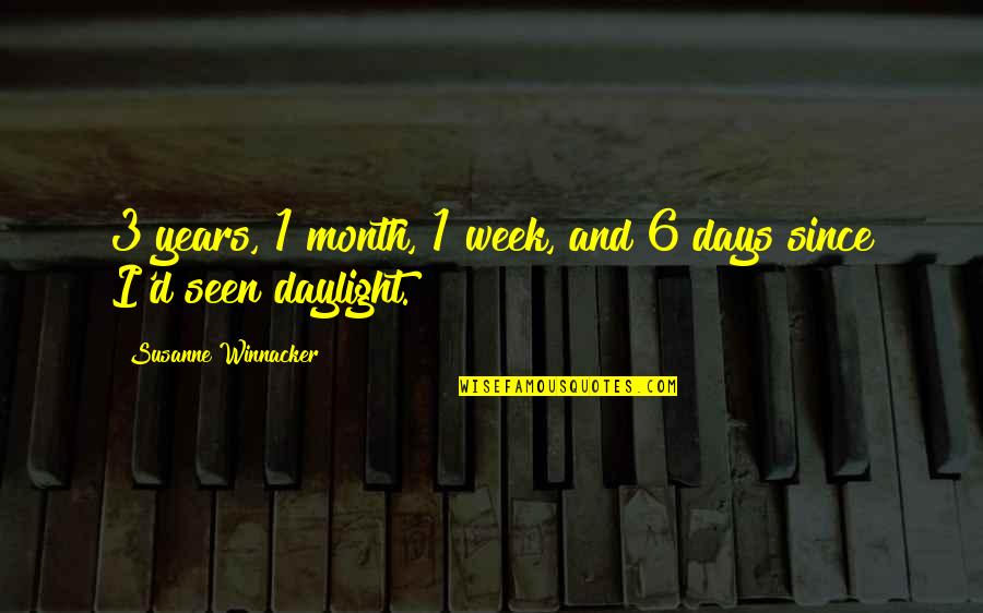 First Of The Month Quotes By Susanne Winnacker: 3 years, 1 month, 1 week, and 6