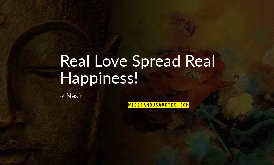 First Person Plural Quotes By Nasir: Real Love Spread Real Happiness!