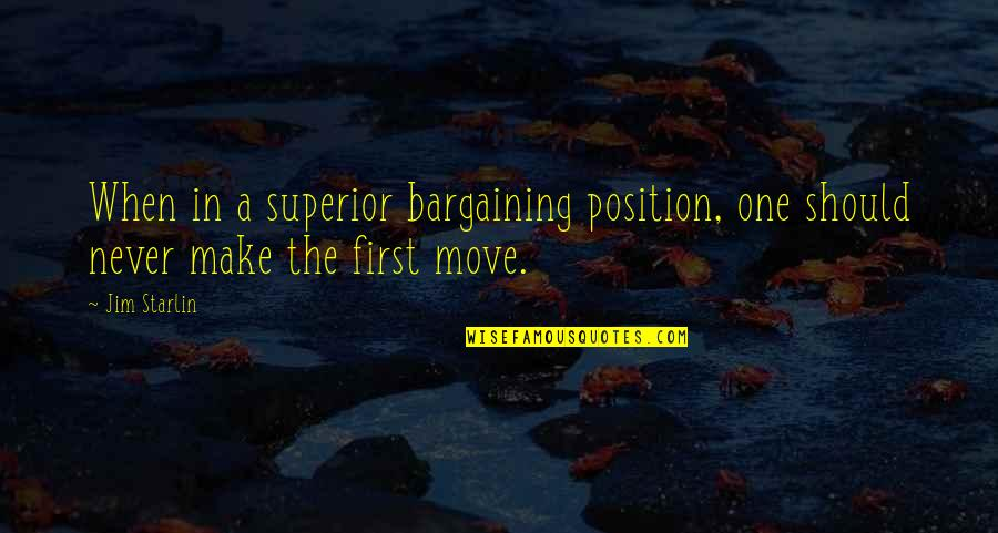 First Position Quotes By Jim Starlin: When in a superior bargaining position, one should