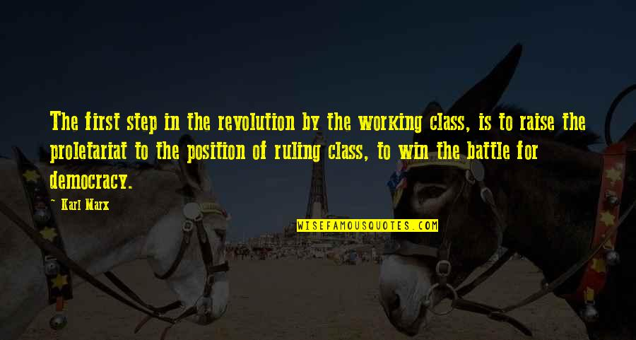 First Position Quotes By Karl Marx: The first step in the revolution by the
