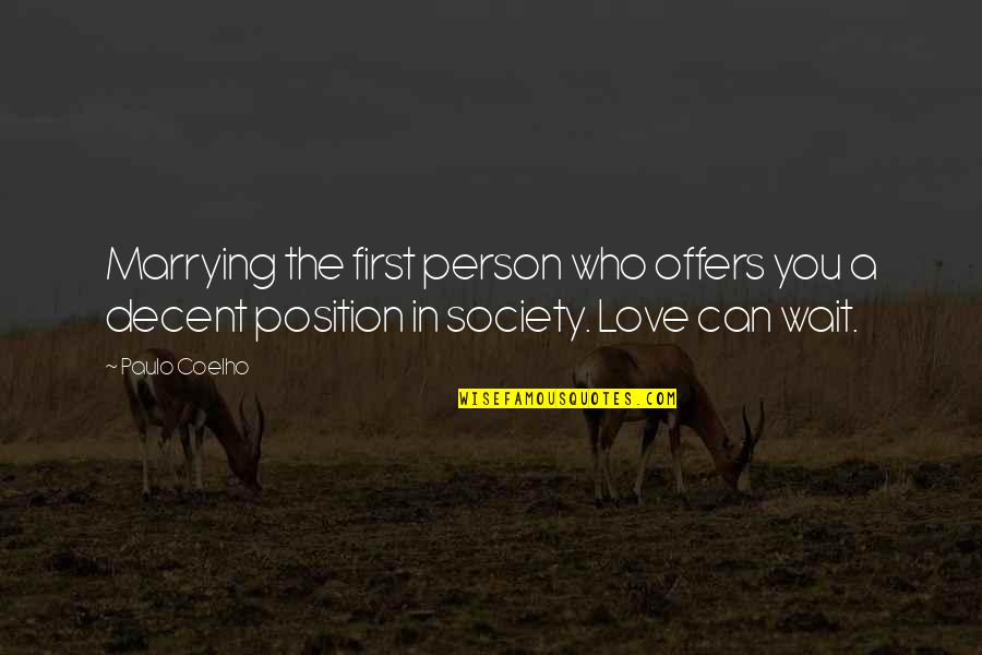 First Position Quotes By Paulo Coelho: Marrying the first person who offers you a