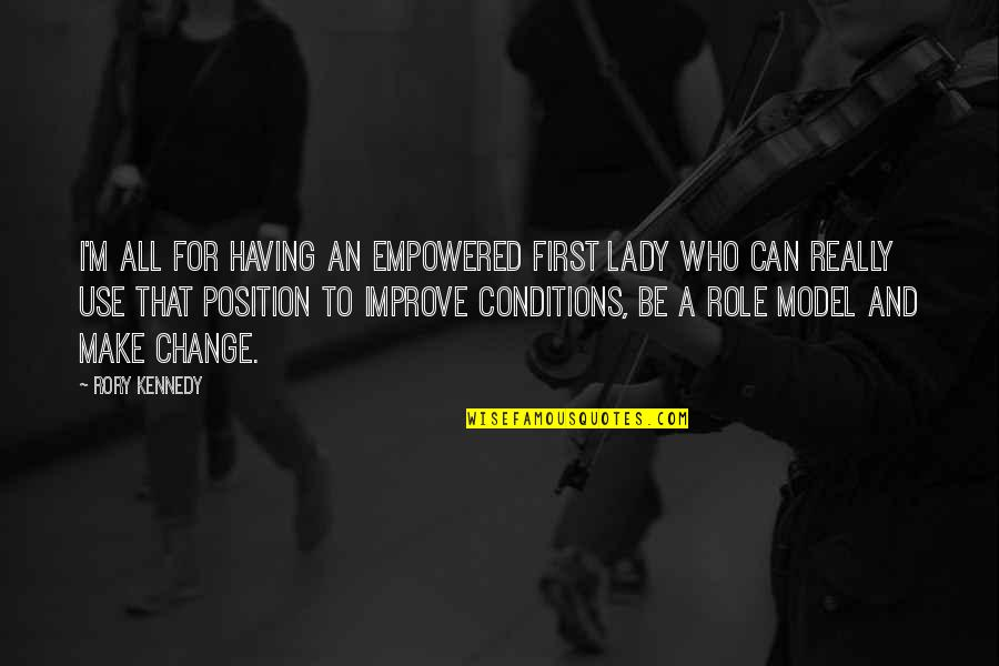 First Position Quotes By Rory Kennedy: I'm all for having an empowered first lady