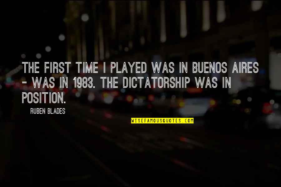 First Position Quotes By Ruben Blades: The first time I played was in Buenos