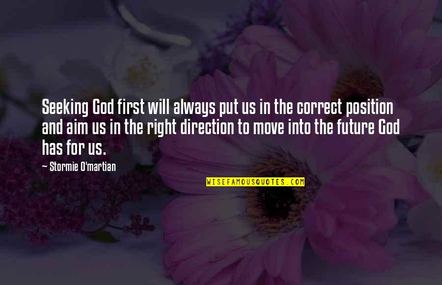 First Position Quotes By Stormie O'martian: Seeking God first will always put us in
