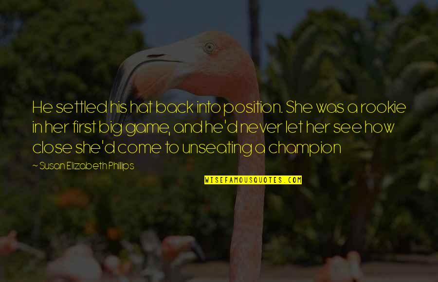 First Position Quotes By Susan Elizabeth Phillips: He settled his hat back into position. She
