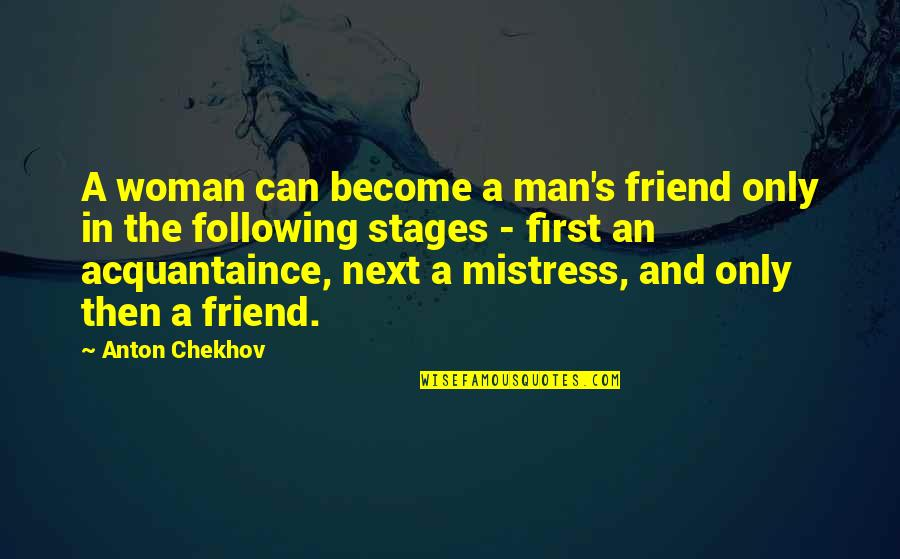 First Sex Quotes By Anton Chekhov: A woman can become a man's friend only