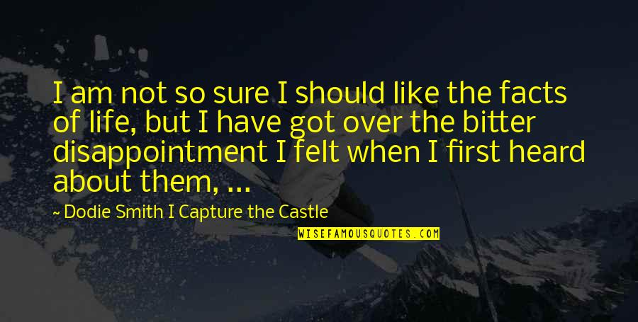 First Sex Quotes By Dodie Smith I Capture The Castle: I am not so sure I should like