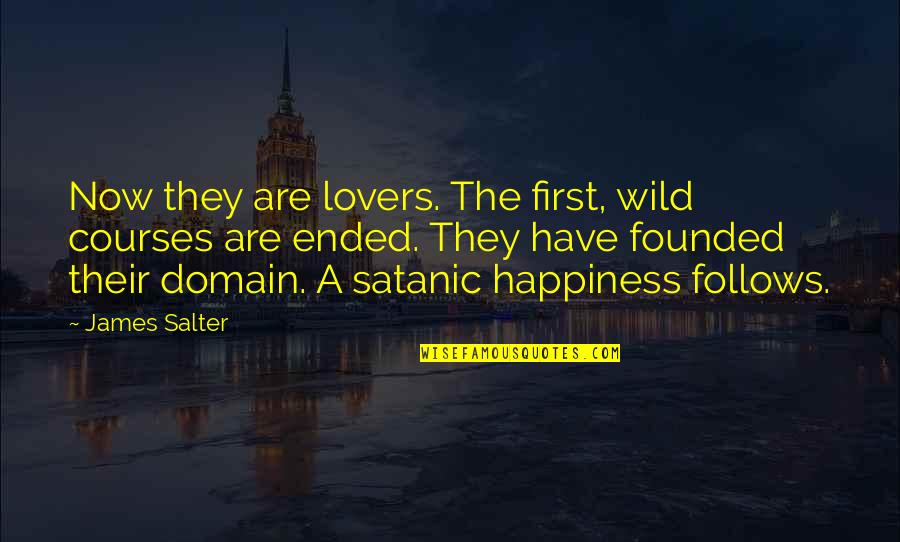 First Sex Quotes By James Salter: Now they are lovers. The first, wild courses