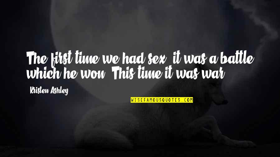 First Sex Quotes By Kristen Ashley: The first time we had sex, it was