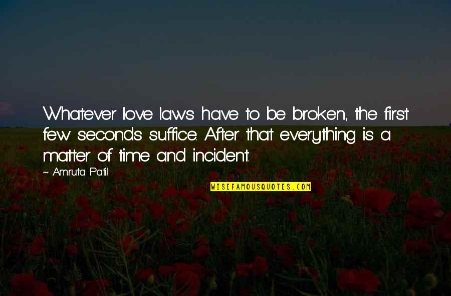 First Sight Love Quotes By Amruta Patil: Whatever love laws have to be broken, the