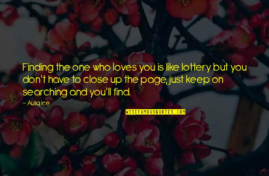 First Sight Love Quotes By Auliq Ice: Finding the one who loves you is like