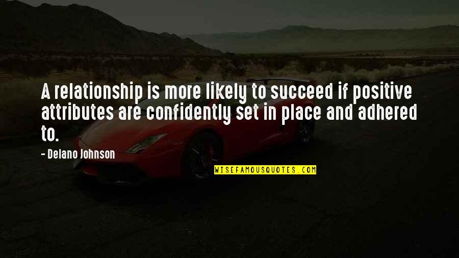First Sight Love Quotes By Delano Johnson: A relationship is more likely to succeed if