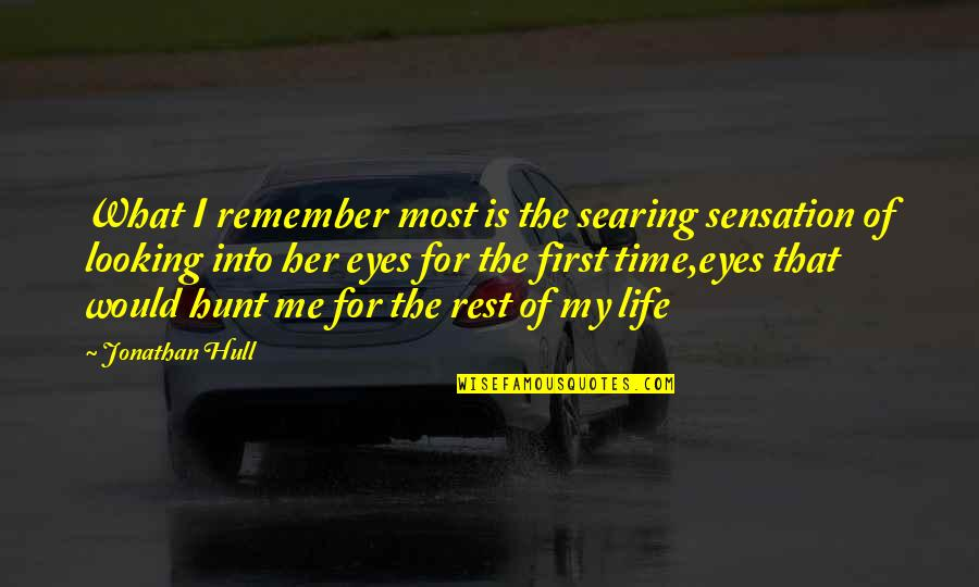 First Sight Love Quotes By Jonathan Hull: What I remember most is the searing sensation