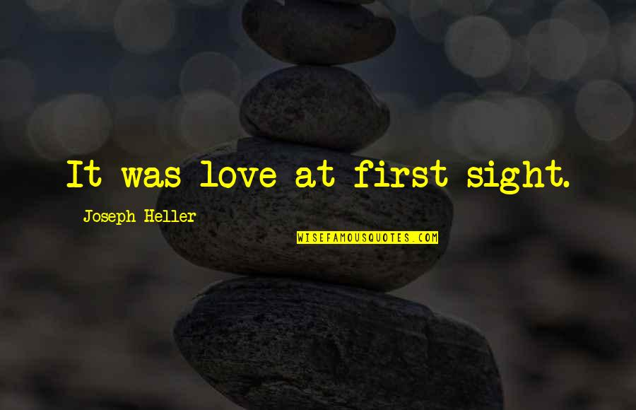 First Sight Love Quotes By Joseph Heller: It was love at first sight.