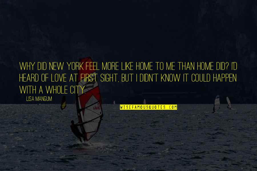 First Sight Love Quotes By Lisa Mangum: Why did New York feel more like home