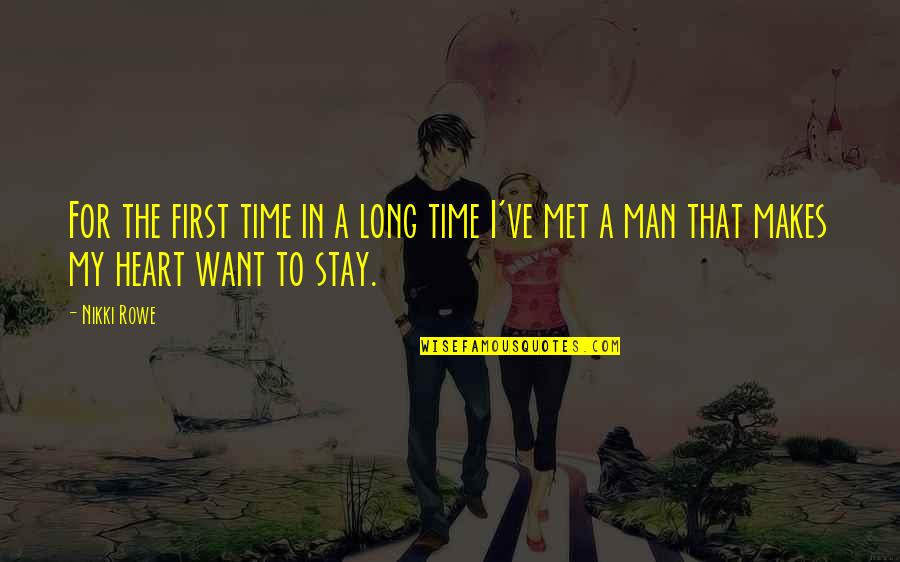 First Sight Love Quotes By Nikki Rowe: For the first time in a long time