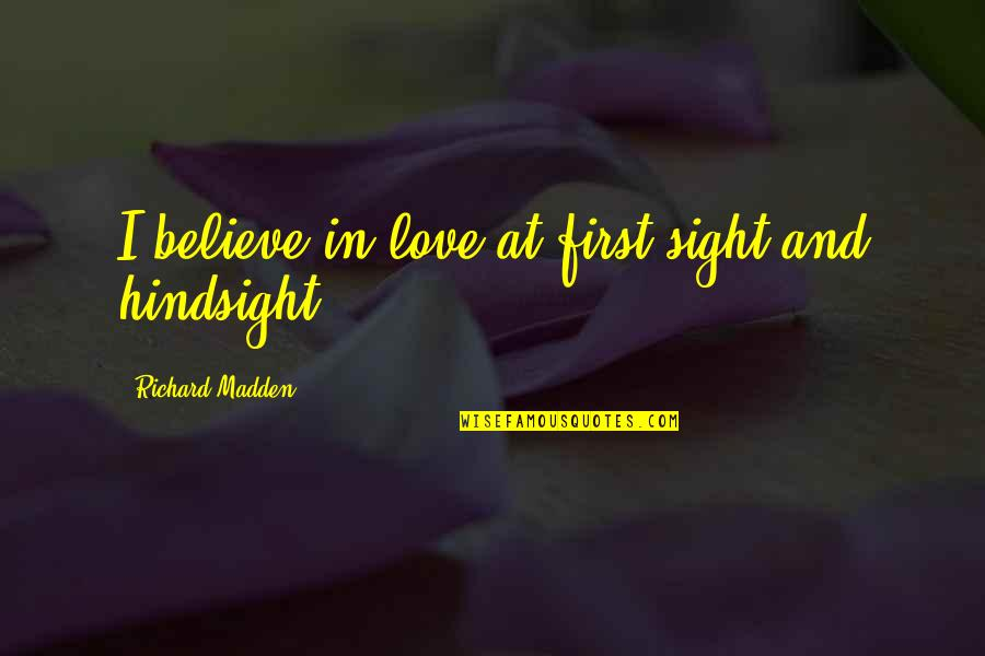 First Sight Love Quotes By Richard Madden: I believe in love at first sight and