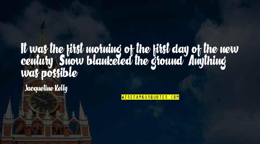 First Snow Quotes By Jacqueline Kelly: It was the first morning of the first